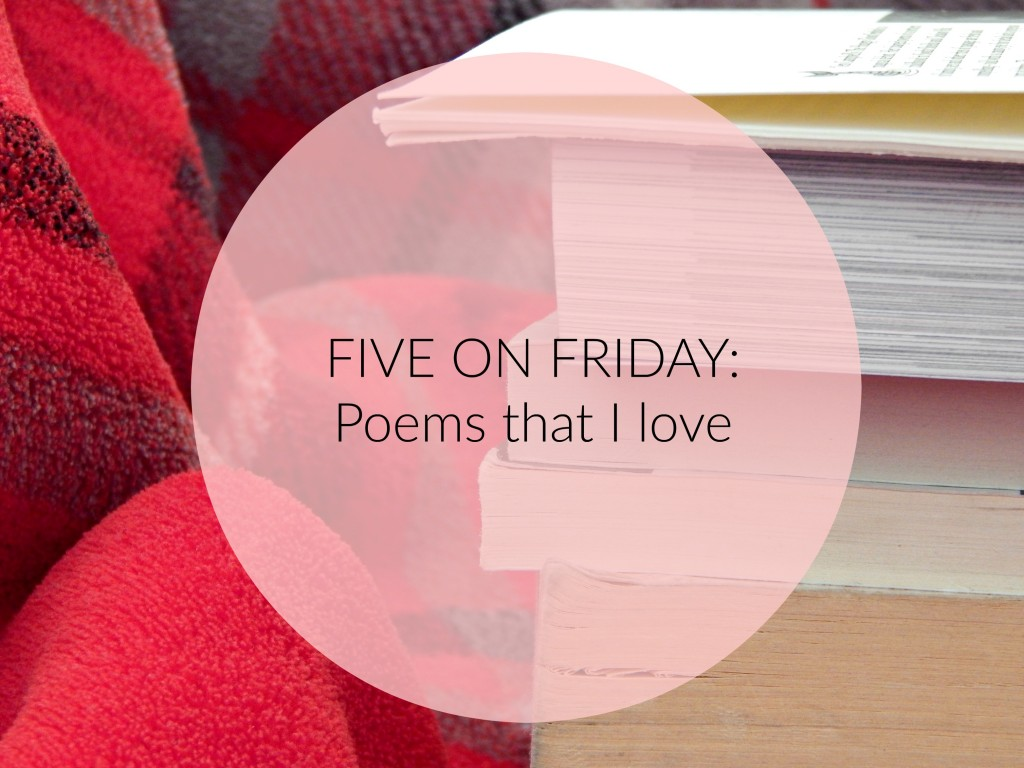 Five on Friday Poems that I love